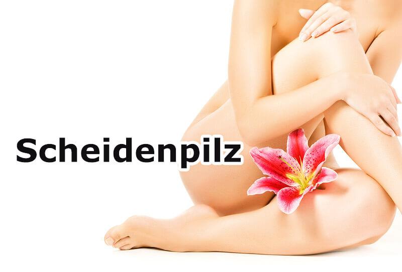 Scheidenpilz (Vaginalmykose)