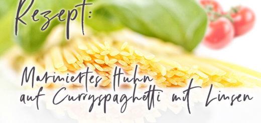 Mariniertes Huhn auf Curryspaghetti mit Linsen | Rezept