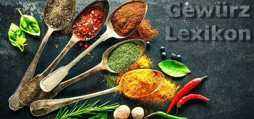 Gewürzlexikon: Alles rund um Küchenkräuter und Gewürze