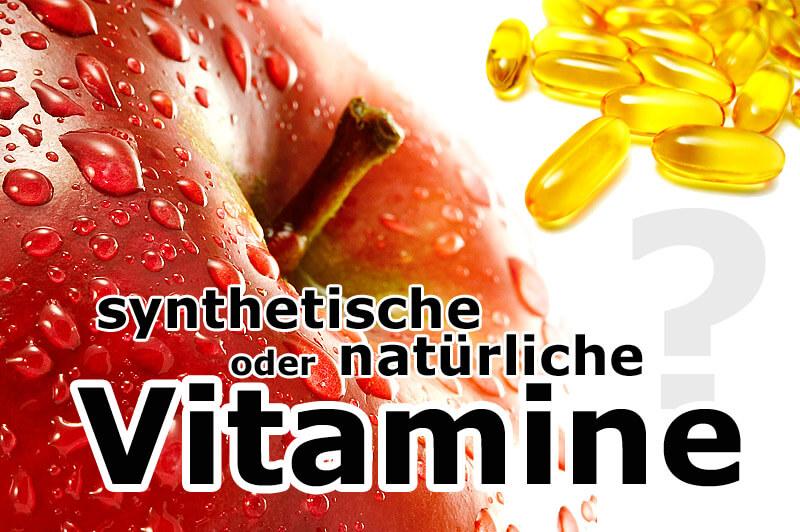 Natürliche oder synthetische Vitamine?