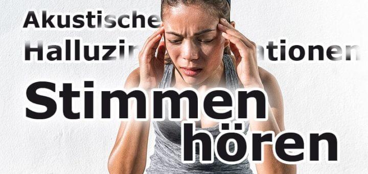 Akustische Halluzinationen: Stimmenhören