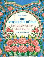 Kochbuch: Die persische Küche