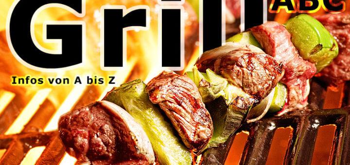 Grill-Special – Infos von A bis Z