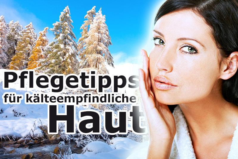 Pflegetipps für kälteempfindliche Haut