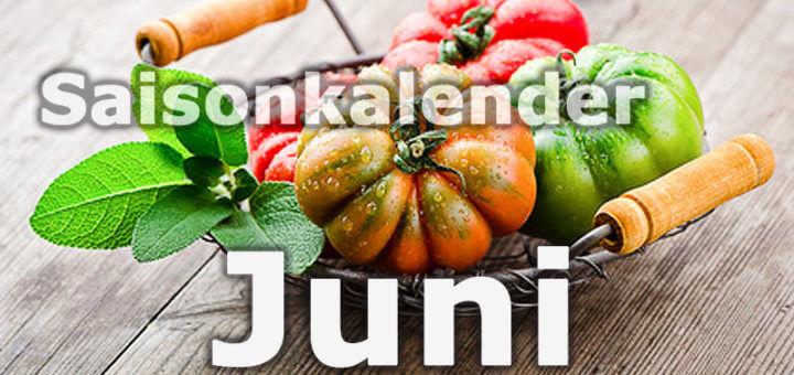 Saisonkalender Obst & Gemüse | Juni