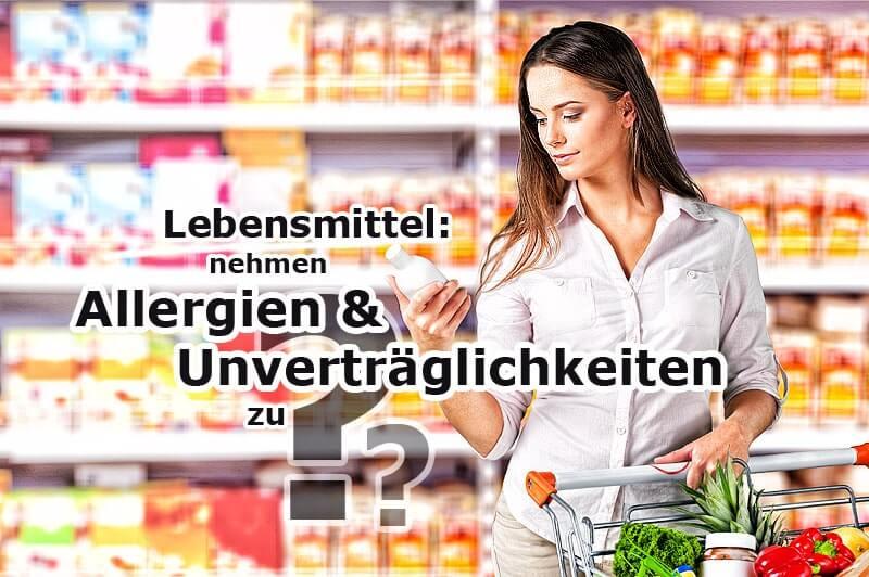 Nehmen Allergien & Lebensmittelunverträglichkeiten tatsächlich zu?