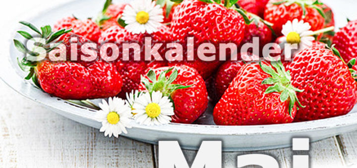 Saisonkalender Obst & Gemüse | Mai