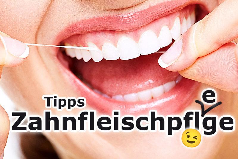 Wie Sie Ihr Zahnfleisch richtig pflegen