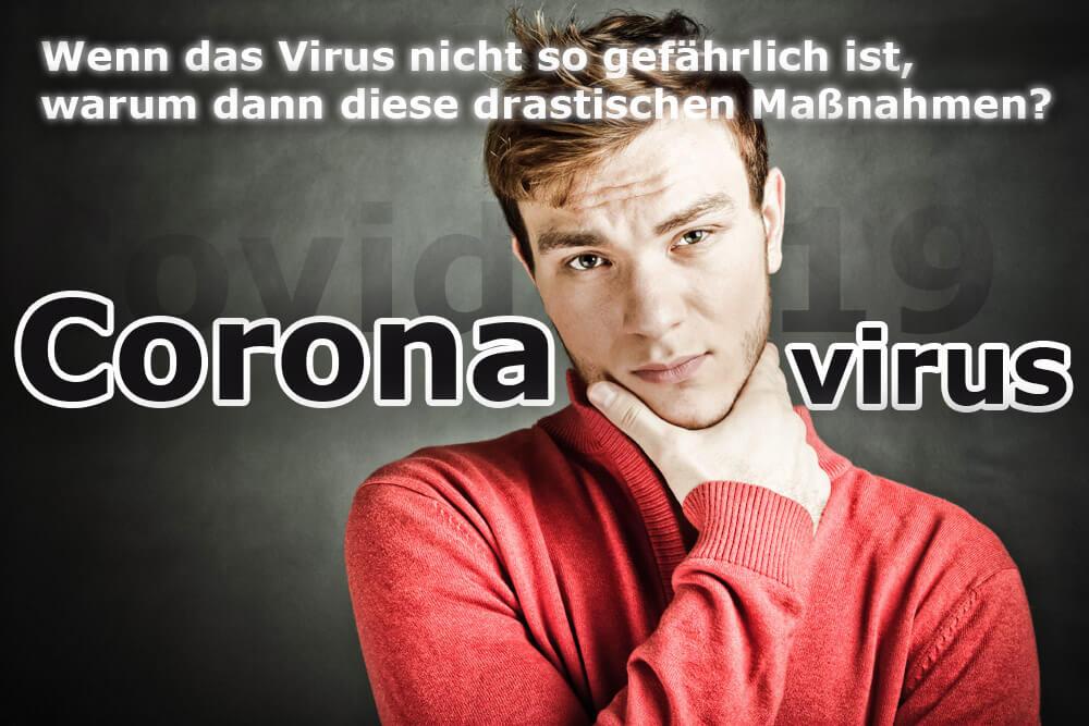 Coronavirus: warum diese drastischen Maßnahmen?