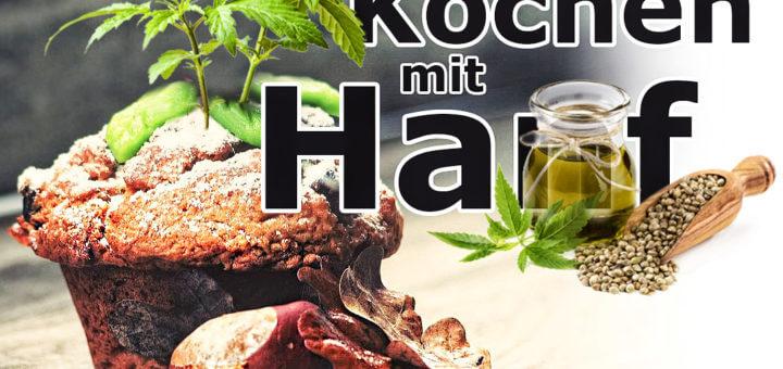 Kochen mit Hanf: die wertvollen Inhaltsstoffen der Hanfpflanze kulinarisch nutzen