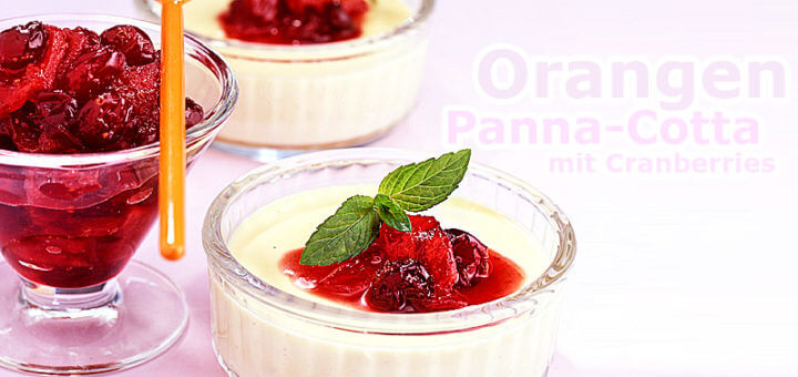 Orangen-Panna-Cotta mit Cranberrysauce