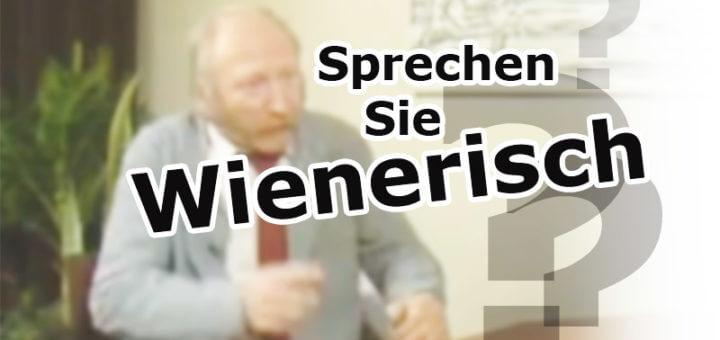 Tag 13 – Sprechen Sie Wienerisch? | Sa. 28.3.20