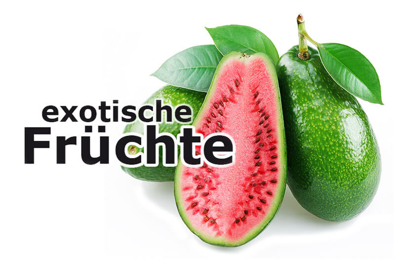 Die beliebtesten Exotische Früchte im Überblick
