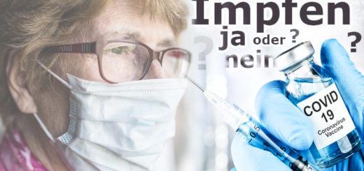Impfen gegen SARS-CoV-2 oder lieber doch nicht?