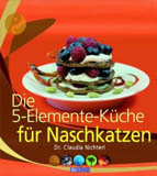 Fünf Elemente Küche für Naschkatzen - Dr. Claudia Nichterl