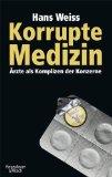 Korrupte Medizin - Pharmakonzerne und ihre Praktiken