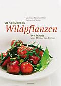 Kochbuch: So schmecken Wildpflanzen